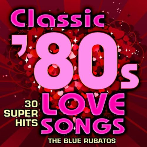 Classic 80s Love Songs - 30 Super Hits