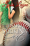 Fear of Striking Out