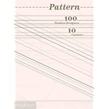 Pattern: 100 Fashion Designers, 10 Curators by Tavi Gevinson (2013-02-04)