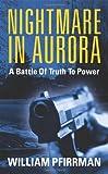 Nightmare in Aurora, William Pfirrman, 1478705671