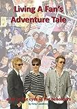 Living a Fan's Adventure Tale: A-Ha in the Eyes of the Beholders