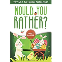 Try Not to Laugh Challenge - Would You Rather?: Interactive and Family Friendly Question Game Book for Boys, Girls, Kids, Teens, and Adults
