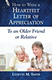 How to Write a Heartfelt Letter of Appreciation to an Older Friend or Relative (Volume 6)