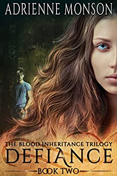 Defiance: New Edition of Book 2, Vampire Trilogy (Blood Inheritance Trilogy) by [Monson, Adrienne]