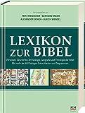 Lexikon zur Bibel: Personen, Geschichte, Archäolgie, Geografie und Theologie der Bibel