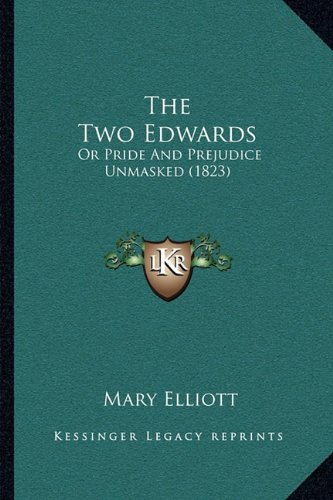 Download The Two Edwards: Or Pride And Prejudice Unmasked (1823) pdf epub