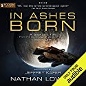 In Ashes Born: A Seeker's Tale from the Golden Age of the Solar Clipper, Book 1 Hörbuch von Nathan Lowell Gesprochen von: Jeffrey Kafer