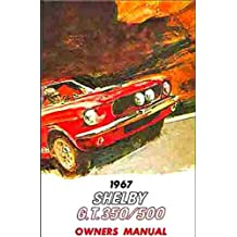 COMPLETE 1967 SHELBY MUSTANG GT 350 & GT 500 OWNERS INSTRUCTION & OPERATING MANUAL - USERS GUIDE. 67 FORD