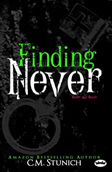 Finding Never: A New Adult Romance (Never Say Never Book 2) by [Stunich, C.M.]