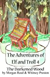 The Adventures of Elf and Troll 4, Morgan Reed and Whitney Preston, 1484861884