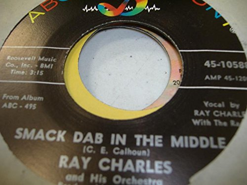 RAY CHARLES 45 RPM Smack Dab In The Middle / I Wake Up Crying (Ray Charles Smack Dab In The Middle)