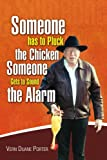 Someone Has to Pluck the Chicken / Someone Gets to Sound the Alarm, Vern Duane Porter, 144154870X