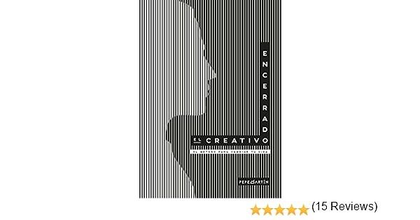 El creativo encerrado: El método para cambiar tu vida. eBook: Pepe Martin Garcia, Pepe Martin Garcia: Amazon.es: Tienda Kindle