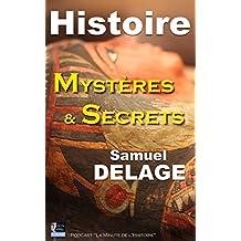 Histoire, Mystères et Secrets (French Edition)