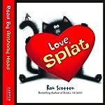 Love, Splat | Rob Scotton
