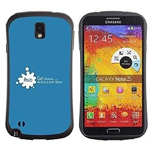 All-Round híbrido de goma duro caso cubierta protectora Accesorio Generación-I BY RAYDREAMMM - Samsung Galaxy Note 3 N9000 N9002 N9005 - Go Ahead Never Look Back Quote Motivational