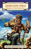 img - for By William Reynolds Sanford - Zebulon Pike: Explorer of the Southwest (Legendary Heroes of the (1996-07-16) [Library Binding] book / textbook / text book