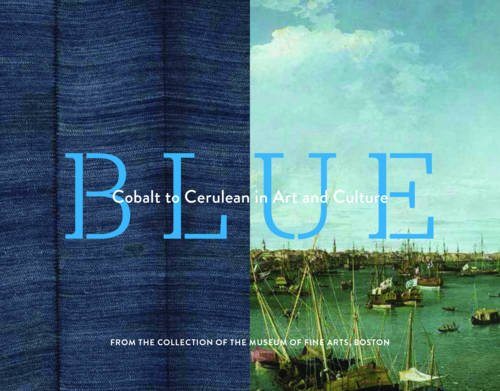 Blue: Cobalt to Cerulean in Art and - Fine Museum Boston Of Arts