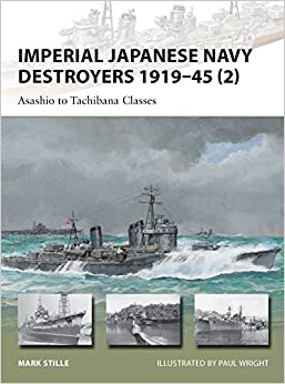 Imperial Japanese Navy Destroyers 1919–45 (2): Asashio To Tachibana Classes Descargar PDF