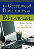 The Greenwood Dictionary of Education, John William Collins and Nancy P. O'Brien, 0313379300
