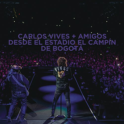 Carlos Vives + Amigos Desde el Estadio El Campín de Bogotá