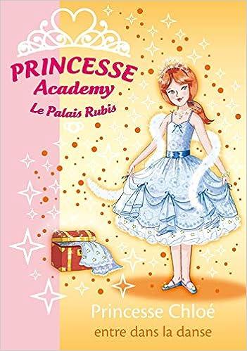 Amazon Fr Princesse Academy Tome 16 Princesse Chloe Entre Dans La Danse French Vivian Godeau Natacha Livres