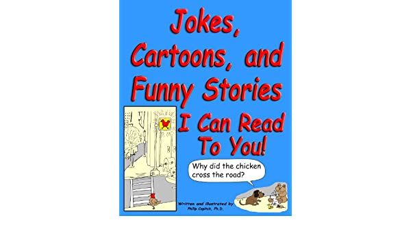 Jokes Stories and Cartoons I can read to you