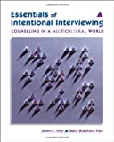Essentials of Intentional Interviewing: Counseling in a Multicultural World (with CengageNOW Printed Access Card) (Available Titles CengageNOW)