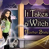 It Takes a Witch: A Wishcraft Mystery, Book 1 | Heather Blake
