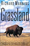 Grassland: The History, Biology, Politics, and Promise of the American Prairie