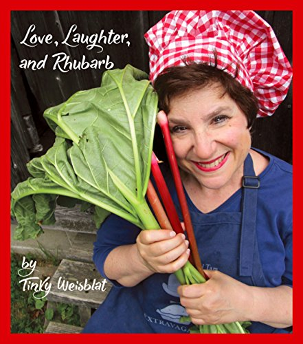 Love, Laughter, and Rhubarb by Tinky Weisblat