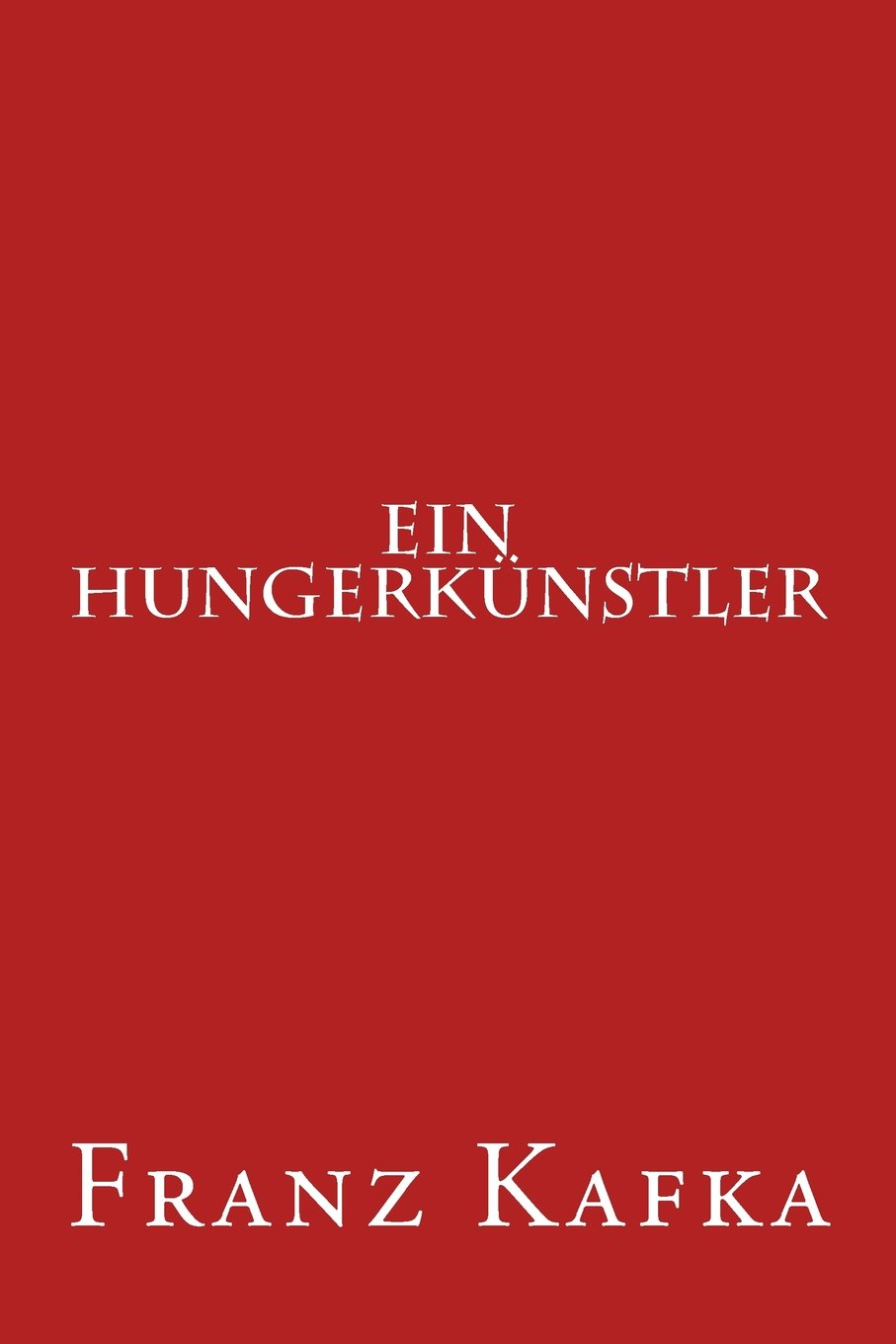 ein hungerknstler german edition