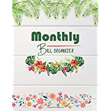 Monthly Bill Organizer: Weekly Expense Tracker Bill Organizer Notebook Step-by-Step Guide to track your Financial Health
