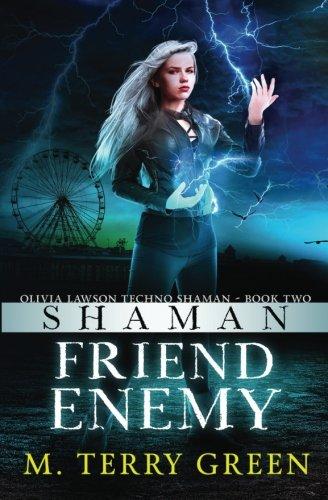Read Online Shaman, Friend, Enemy: Olivia Lawson Techno-Shaman ebook