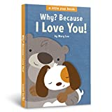 Why? Because I Love You! (A Little Pup Book Book 1)