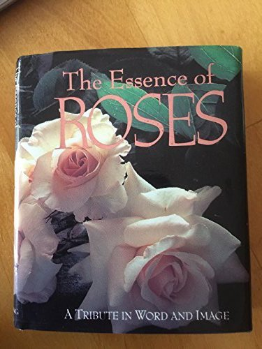 The Essence of Roses: A Tribute in Word and Image (Running Press Miniature Editions) - Pj Training Table