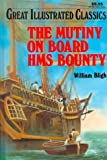 Great Illustrated Classics The Mutiny on Board Hms Bounty