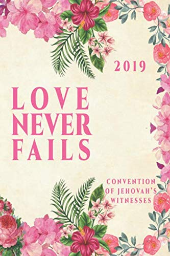 Love Never Fails Convention Of Jehovah's Witnesses 2019: JW International Convention Notebook Gift. ()