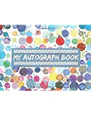 """My Autograph Book: Blank Keepsake Memory Log Book Journal, Unlined Scrapbook for All your Favorite Celebrities, Sports Stars, Disney Cartoon ... 8.25""""x6"""" with 120 pages. (Autograph Diary)"""
