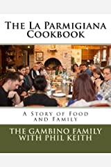 The La Parmigiana Cookbook: A Story of Food and Family Paperback