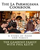 img - for The La Parmigiana Cookbook: A Story of Food and Family book / textbook / text book