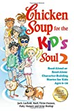 img - for Chicken Soup for the Kid's Soul 2: Read-Aloud or Read-Alone Character-Building Stories for Kids Ages 6-10 (Chicken Soup for the Soul) book / textbook / text book