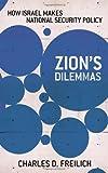 Zion's Dilemmas, Charles D. Freilich, 0801451043