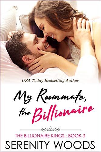 My Roommate, the Billionaire (The Billionaire Kings Book - Serenity Single