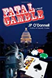 Fatal Gamble, Jp O'Donnell, 0595504752