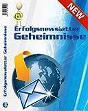 Geheimnis Erfolgreicher Newsletter (German Edition)