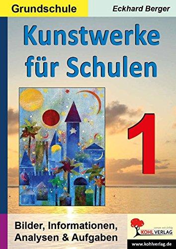 Price comparison product image Kunstwerke für Schulen / Band 1 (Grundschule) Bilder,  Informationen,  Analysen,  Aufgaben