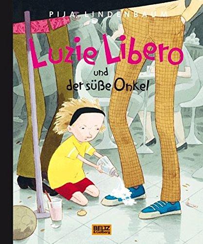 Luzie Libero und der süße Onkel: Vierfarbiges Bilderbuch