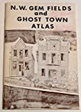 img - for N.W. Gem Field and Ghost Town Atlas book / textbook / text book