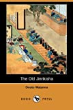 The Old Jinrikisha, Onoto Watanna, 1409902706
